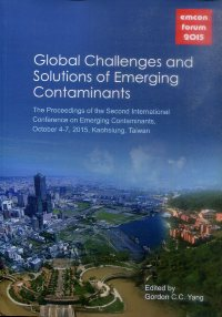 新興污染物之全球性挑戰及解決方法Global Challenges and Solutions of Emerging Contaminants