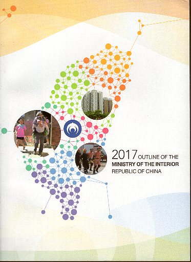 2017 OUTLINE OF THE MINISTRY OF THE INTERIOR REPUBLIC OF CHINA