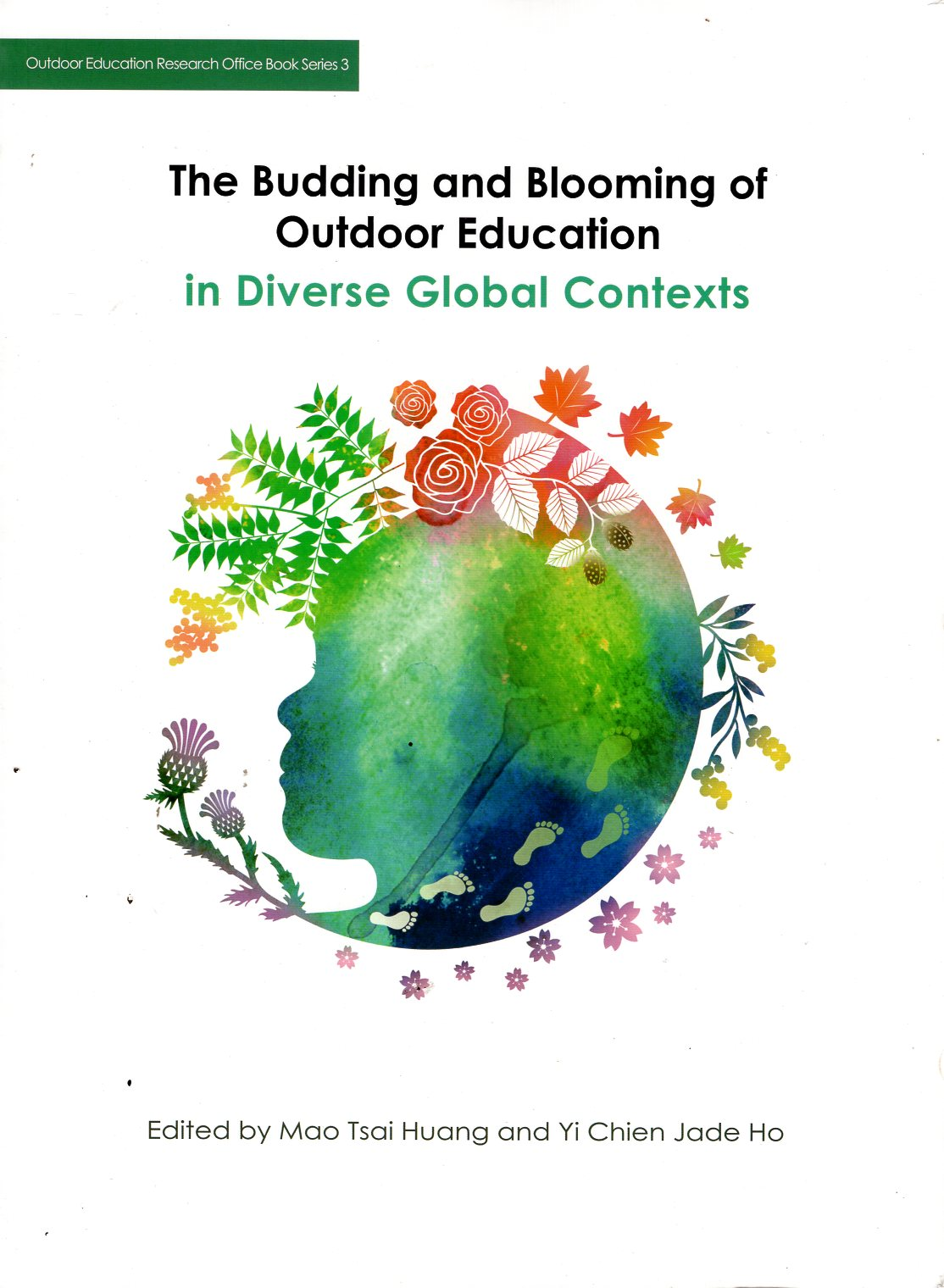 The Budding and Blooming of Outdoor Education in Diverse Global Contexts  放眼國際–戶外教育的多元演替與發展趨勢(英文版)