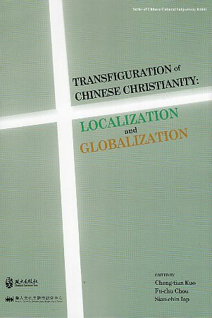 Transfiguration of Chinese Christianity: Localization and Globalization