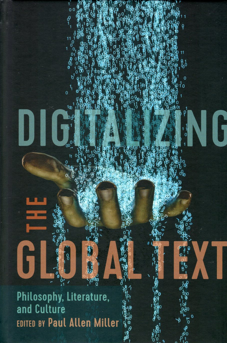 Digitalizing the Global Text:Philosophy, Literature, and Culture