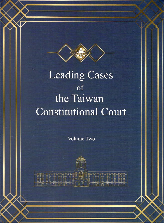 Leading Cases of the Taiwan Constitutional Court Volume Two
