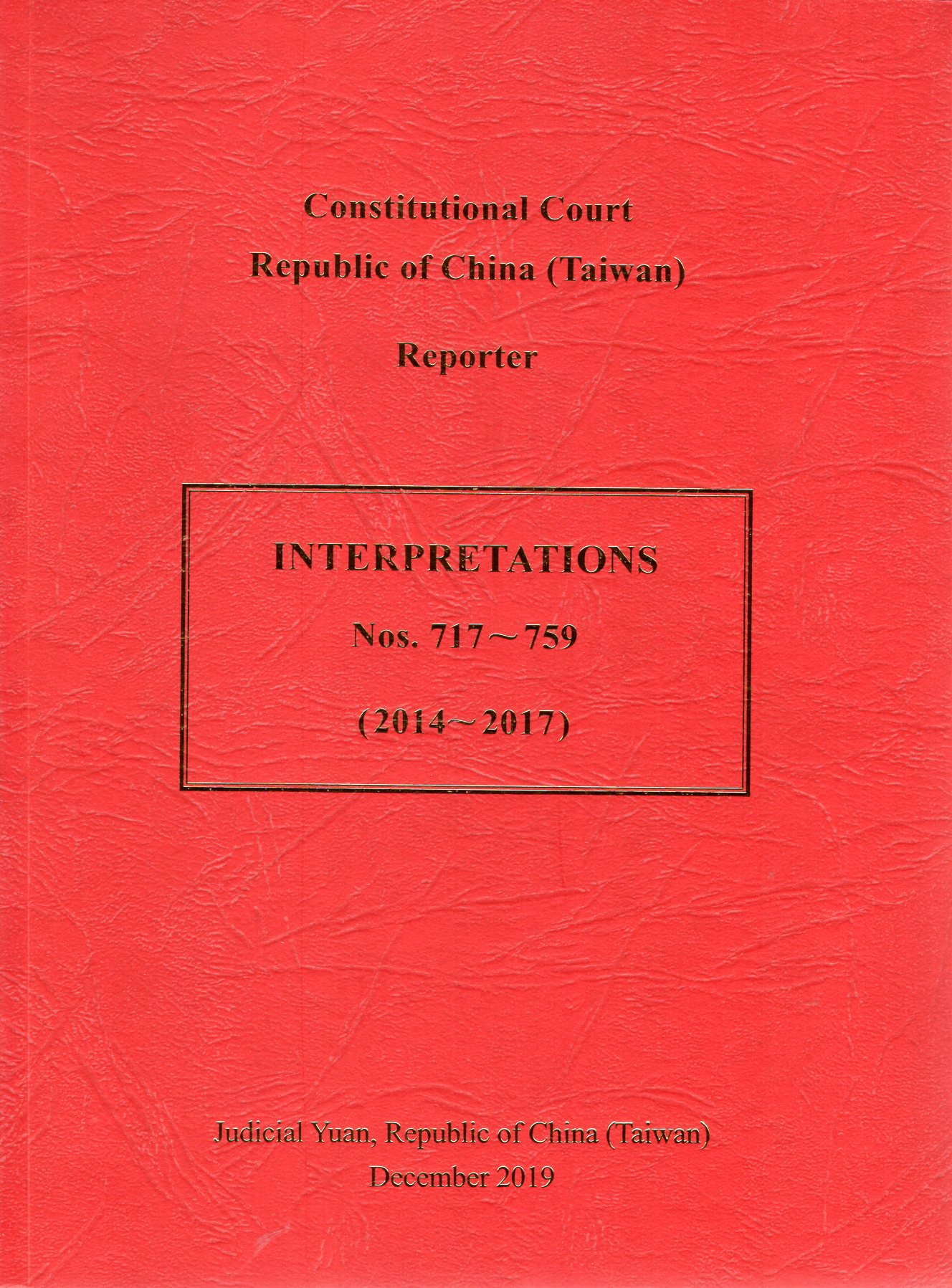 Republic of China (Taiwan) constitutional court reporter interpretations Nos.717-759 (2014-2017)