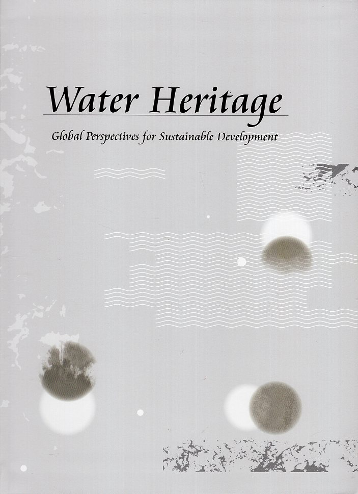 Water Heritage – Global Perspectives for Sustainable Development