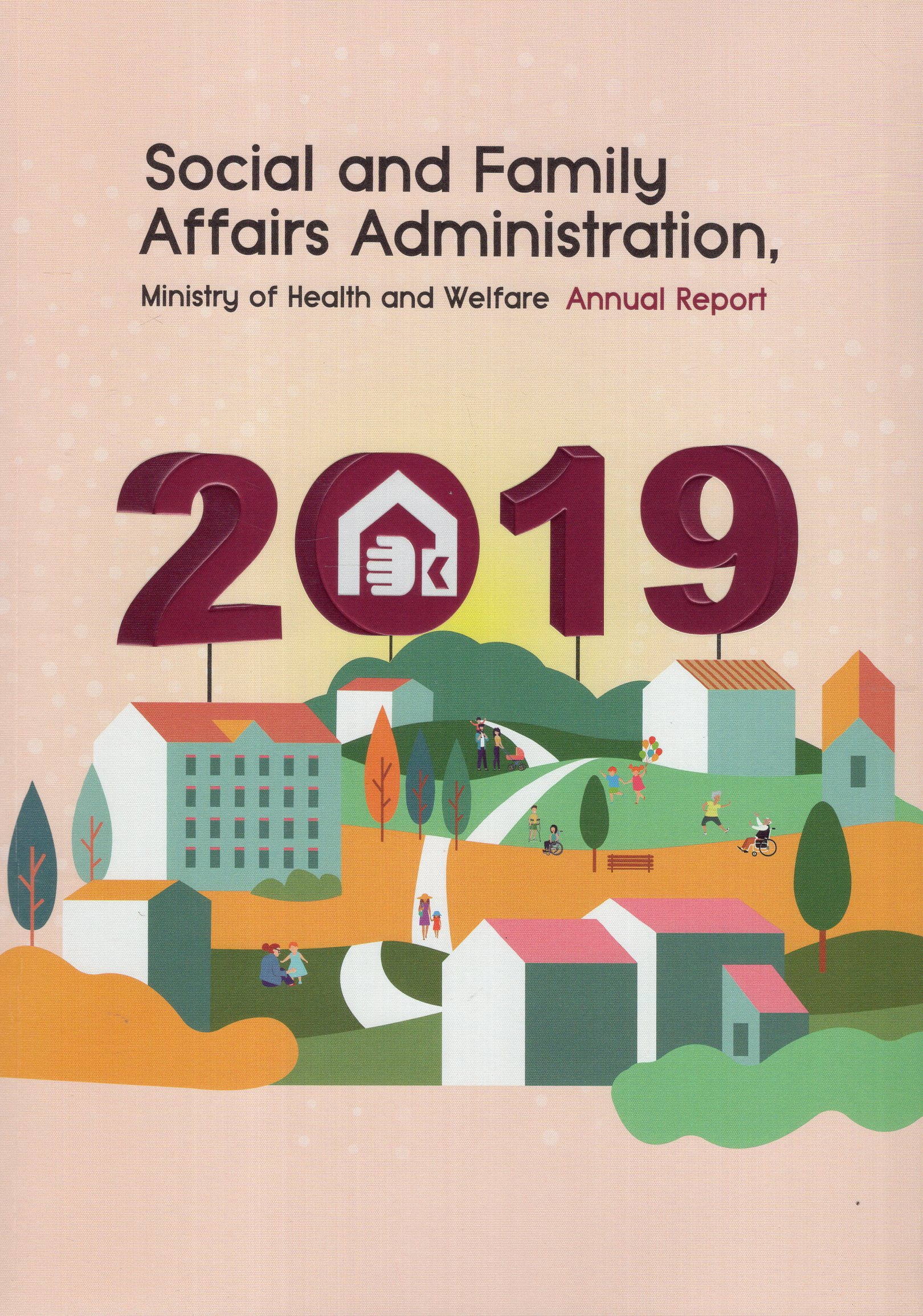 Social and Family Affairs Administration,Ministry of Health and Welfare annual report. 2019