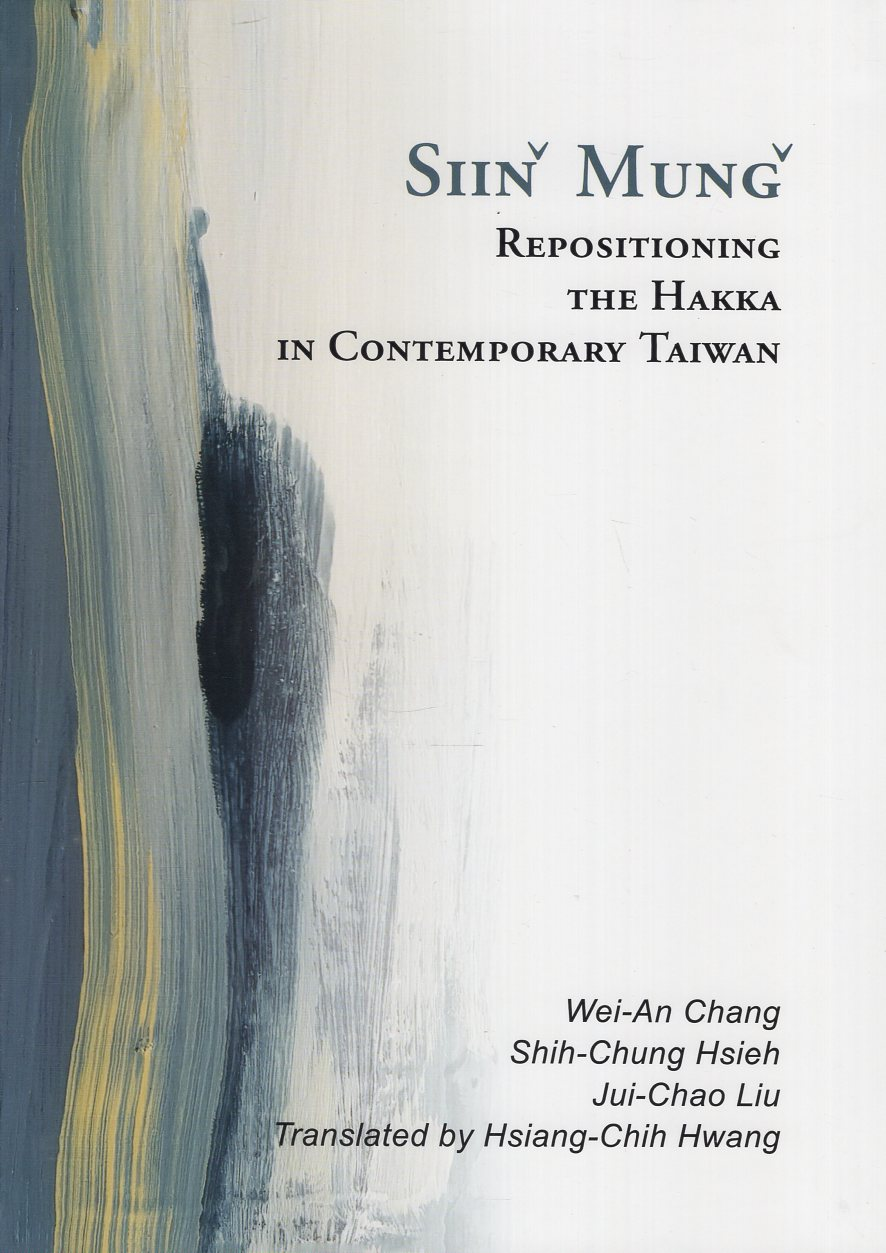 Siinˇ Mungˇ Repositioning the Hakka in Contemporary Taiwan