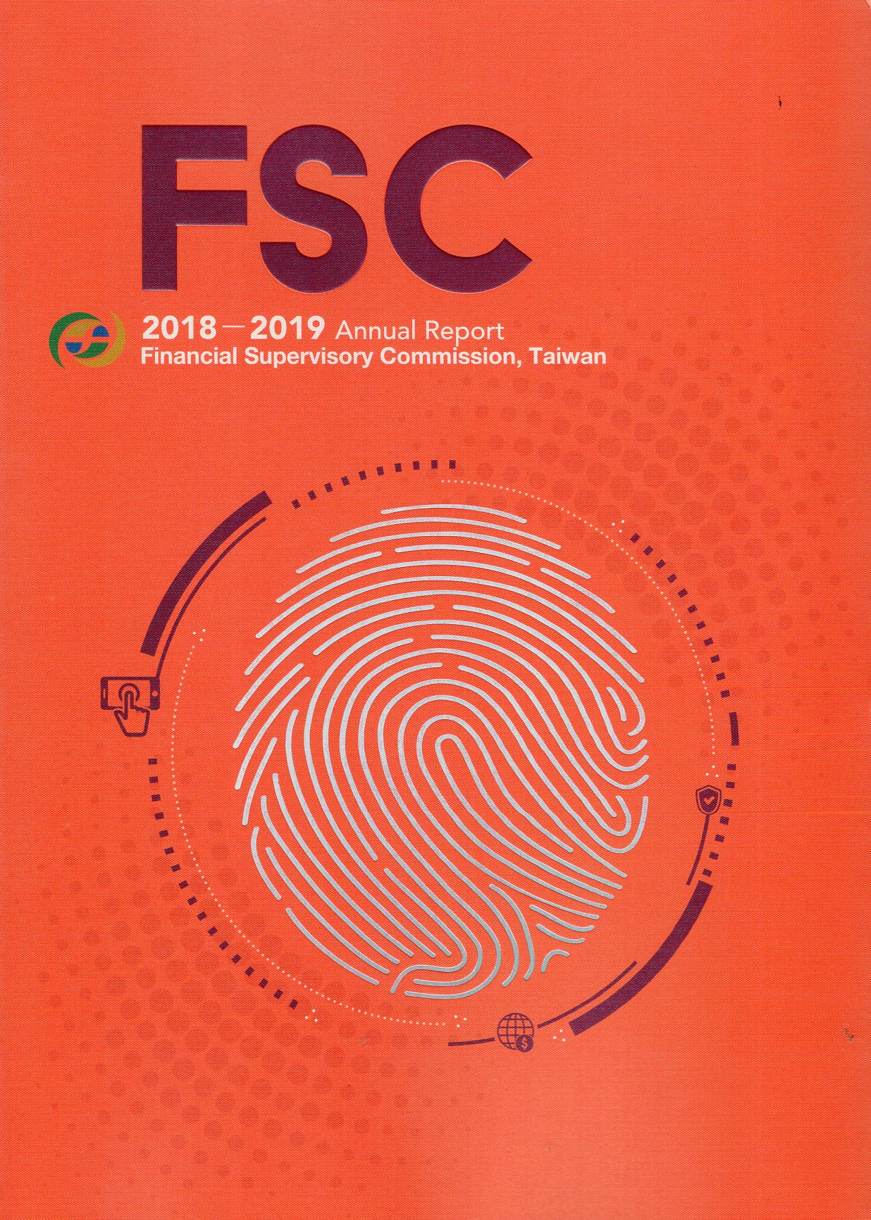 Financial Supervisory Commission, Taiwan 2018-2019 Annual Report (附1光碟)